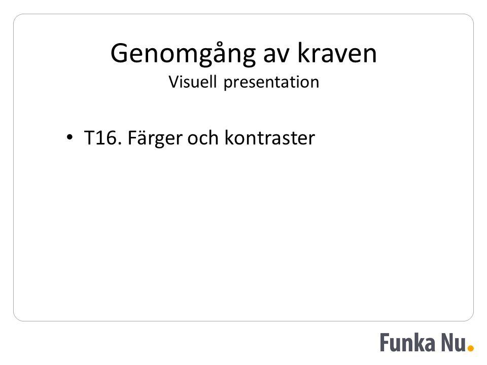 Genomgång av kraven Visuell presentation • T16. Färger och kontraster