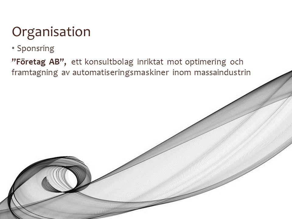 """Organisation • Sponsring """"Företag AB"""", ett konsultbolag inriktat mot optimering och framtagning av automatiseringsmaskiner inom massaindustrin"""