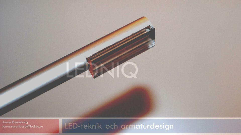 LEDNIQ LED-teknik och armaturdesign Jonas Rosenberg jonas.rosenberg@ledniq.se