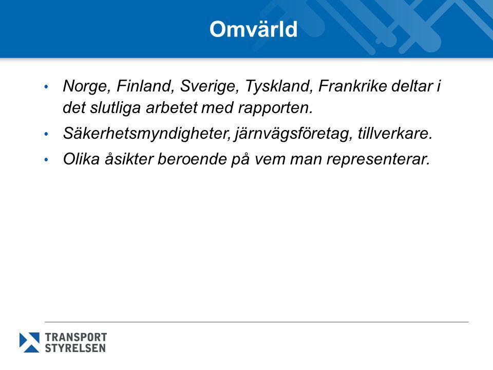 Omvärld • Norge, Finland, Sverige, Tyskland, Frankrike deltar i det slutliga arbetet med rapporten.
