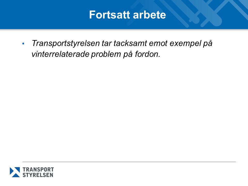 Fortsatt arbete • Transportstyrelsen tar tacksamt emot exempel på vinterrelaterade problem på fordon.