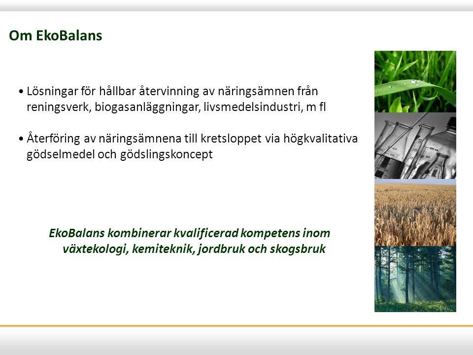 •Lösningar för hållbar återvinning av näringsämnen från reningsverk, biogasanläggningar, livsmedelsindustri, m fl •Återföring av näringsämnena till kr