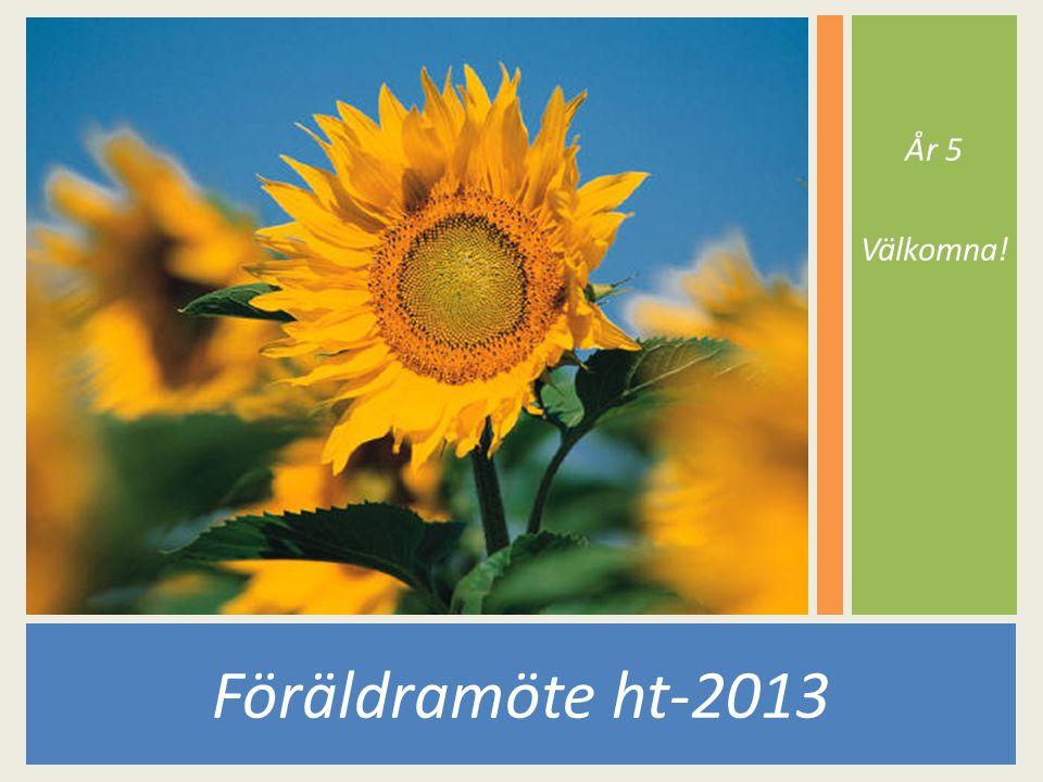 År 5 Välkomna! Föräldramöte ht-2013