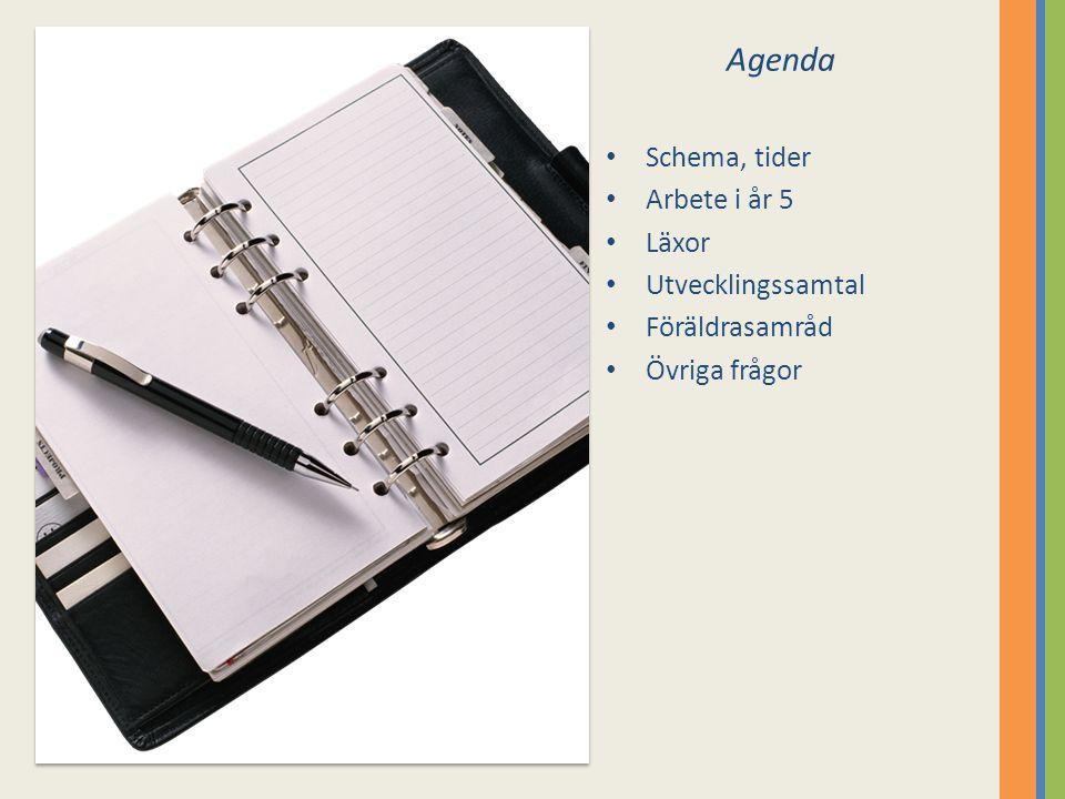 Agenda • Schema, tider • Arbete i år 5 • Läxor • Utvecklingssamtal • Föräldrasamråd • Övriga frågor