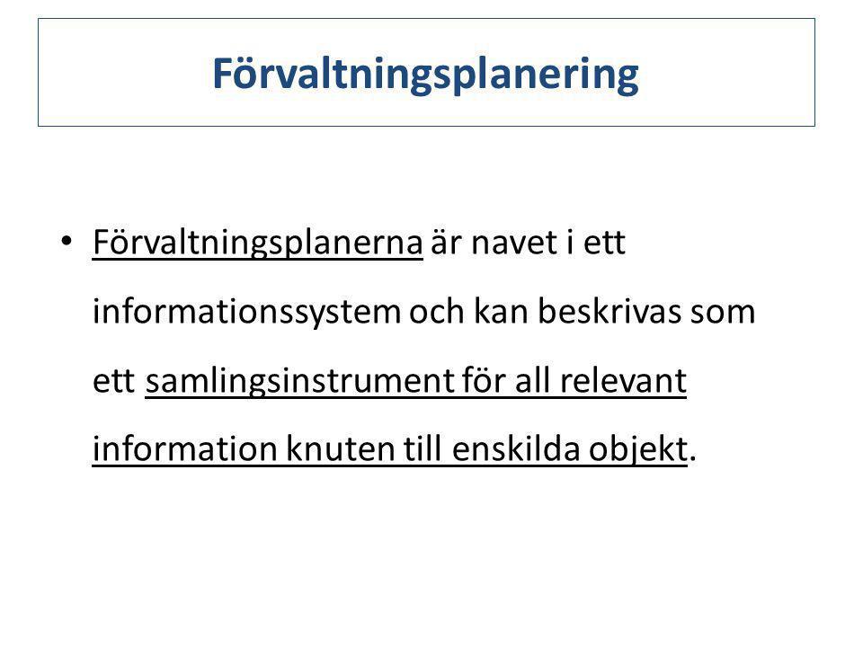 • Förvaltningsplanerna innehåller bl.a.