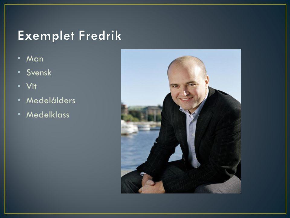 • Man • Svensk • Vit • Medelålders • Medelklass