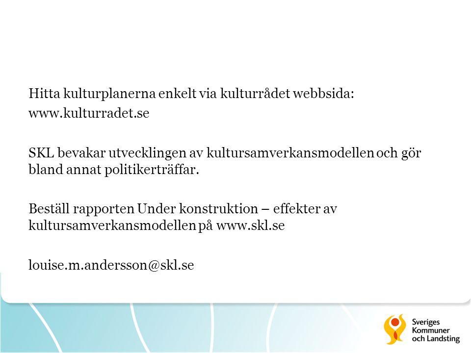 Hitta kulturplanerna enkelt via kulturrådet webbsida: www.kulturradet.se SKL bevakar utvecklingen av kultursamverkansmodellen och gör bland annat politikerträffar.