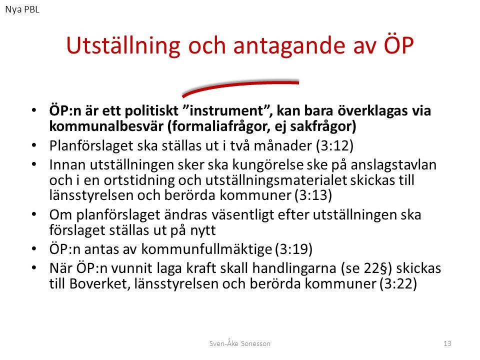 """Utställning och antagande av ÖP • ÖP:n är ett politiskt """"instrument"""", kan bara överklagas via kommunalbesvär (formaliafrågor, ej sakfrågor) • Planförs"""