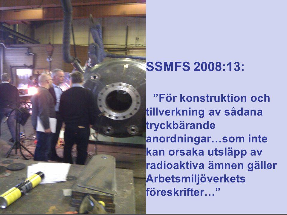 """TÜV NORD Sweden AB Date: 12.11.2010 Folie: 12 Sweden SSMFS 2008:13: """"För konstruktion och tillverkning av sådana tryckbärande anordningar…som inte kan"""