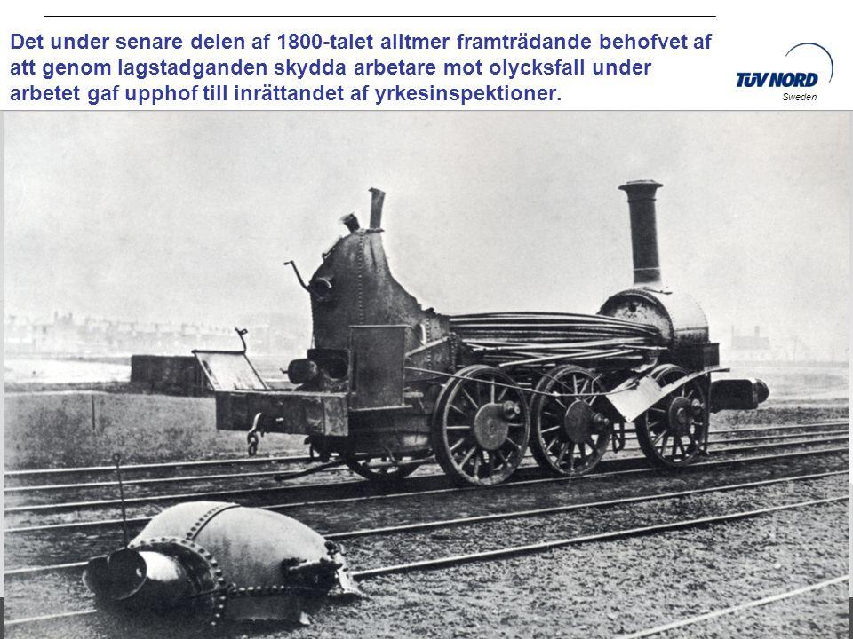 TÜV NORD Sweden AB Date: 12.11.2010 Folie: 4 Sweden Det under senare delen af 1800-talet alltmer framträdande behofvet af att genom lagstadganden skyd