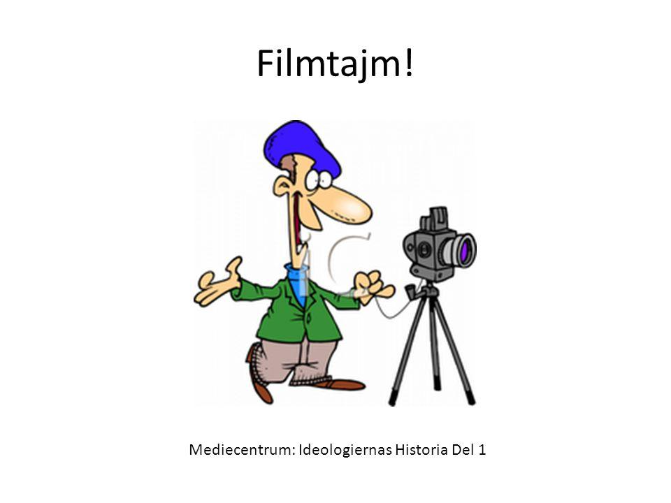 Filmtajm! Mediecentrum: Ideologiernas Historia Del 1