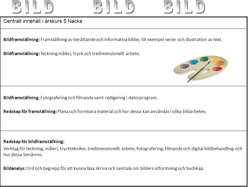 Centralt innehåll i årskurs 5 Nacka Bildframställning: Framställning av berättande och informativa bilder, till exempel serier och illustration av tex