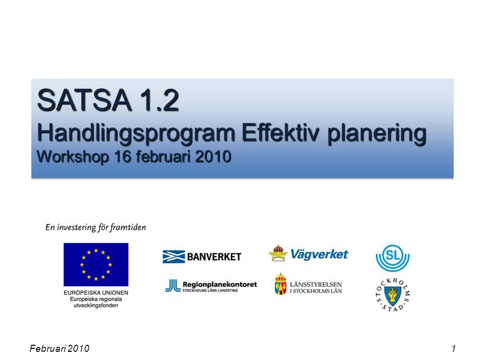 SATSA 1.2 Handlingsprogram Effektiv planering Workshop 16 februari 2010 Februari 20101
