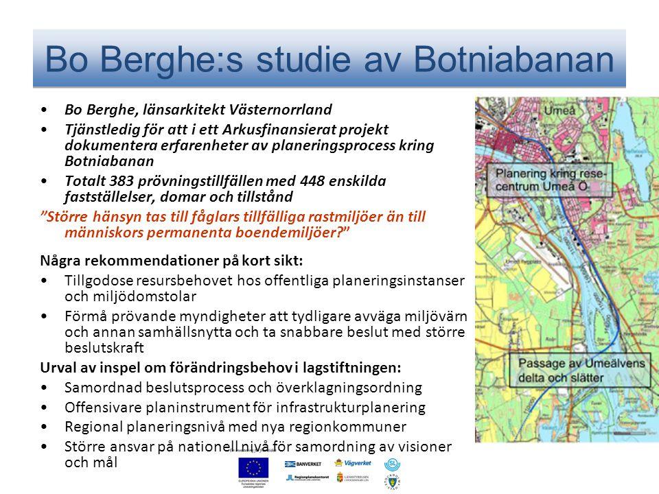 Bo Berghe:s studie av Botniabanan •Bo Berghe, länsarkitekt Västernorrland •Tjänstledig för att i ett Arkusfinansierat projekt dokumentera erfarenheter