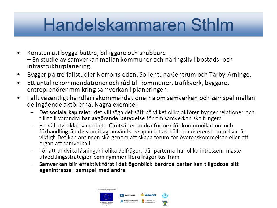 Handelskammaren Sthlm •Konsten att bygga bättre, billiggare och snabbare – En studie av samverkan mellan kommuner och näringsliv i bostads- och infras