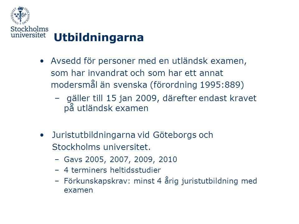 Utbildningarna •Avsedd för personer med en utländsk examen, som har invandrat och som har ett annat modersmål än svenska (förordning 1995:889) – gälle