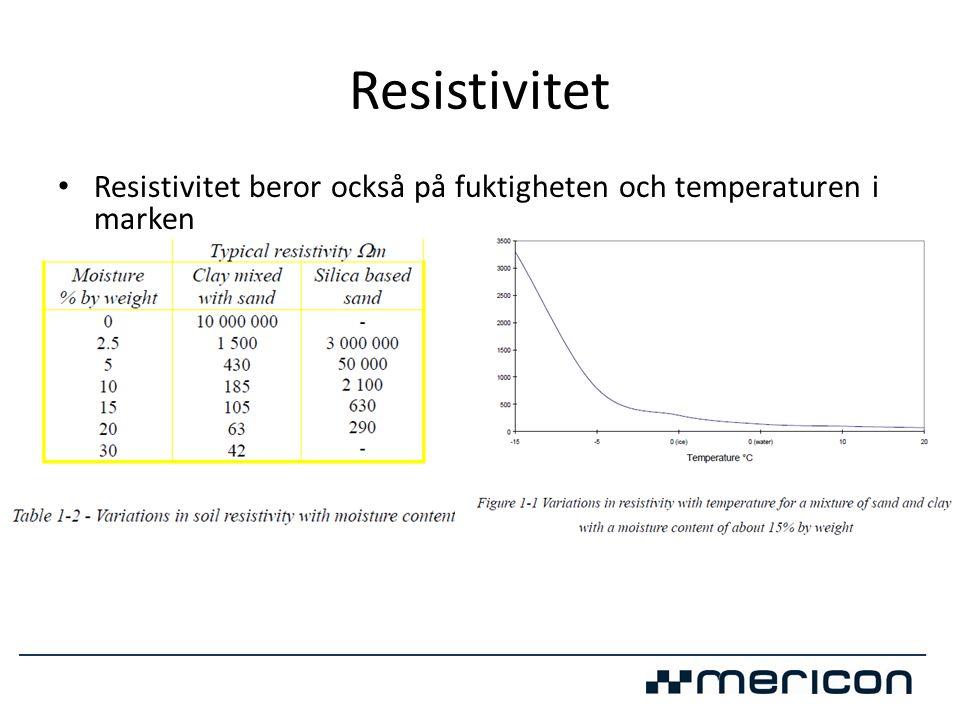 Resistivitet • Resistivitet beror också på fuktigheten och temperaturen i marken