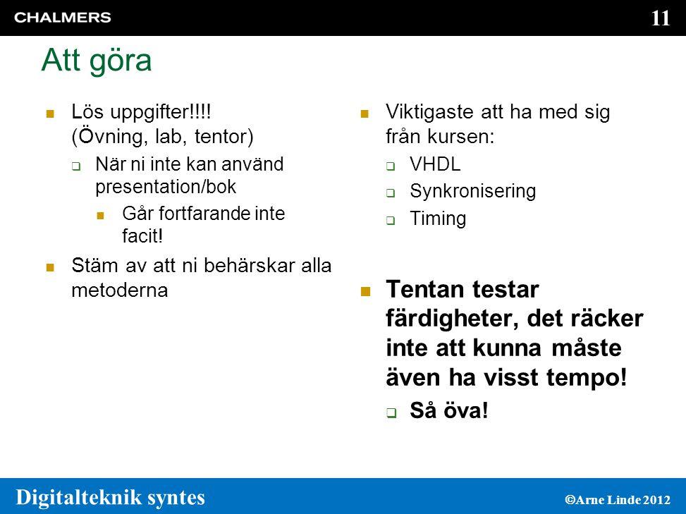 11 Digitalteknik syntes  Arne Linde 2012 Att göra  Lös uppgifter!!!.