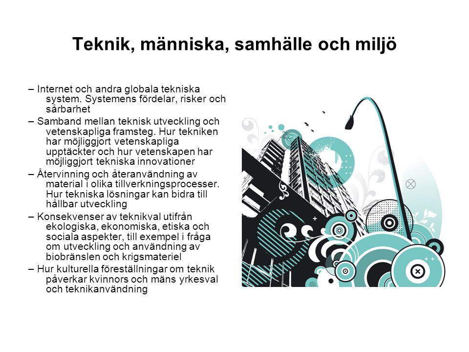 Teknik, människa, samhälle och miljö – Internet och andra globala tekniska system.