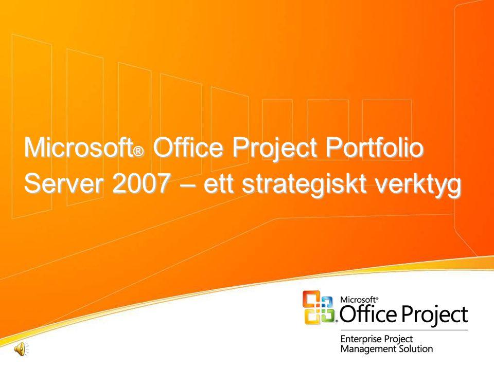 Microsoft ® Office Project Portfolio Server 2007 – ett strategiskt verktyg