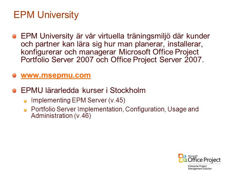 EPM University EPM University är vår virtuella träningsmiljö där kunder och partner kan lära sig hur man planerar, installerar, konfigurerar och manag