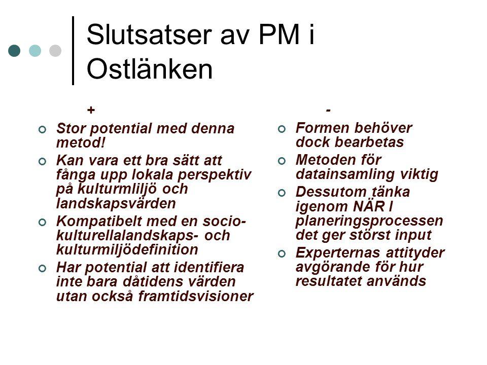 Slutsatser av PM i Ostlänken + Stor potential med denna metod! Kan vara ett bra sätt att fånga upp lokala perspektiv på kulturmliljö och landskapsvärd