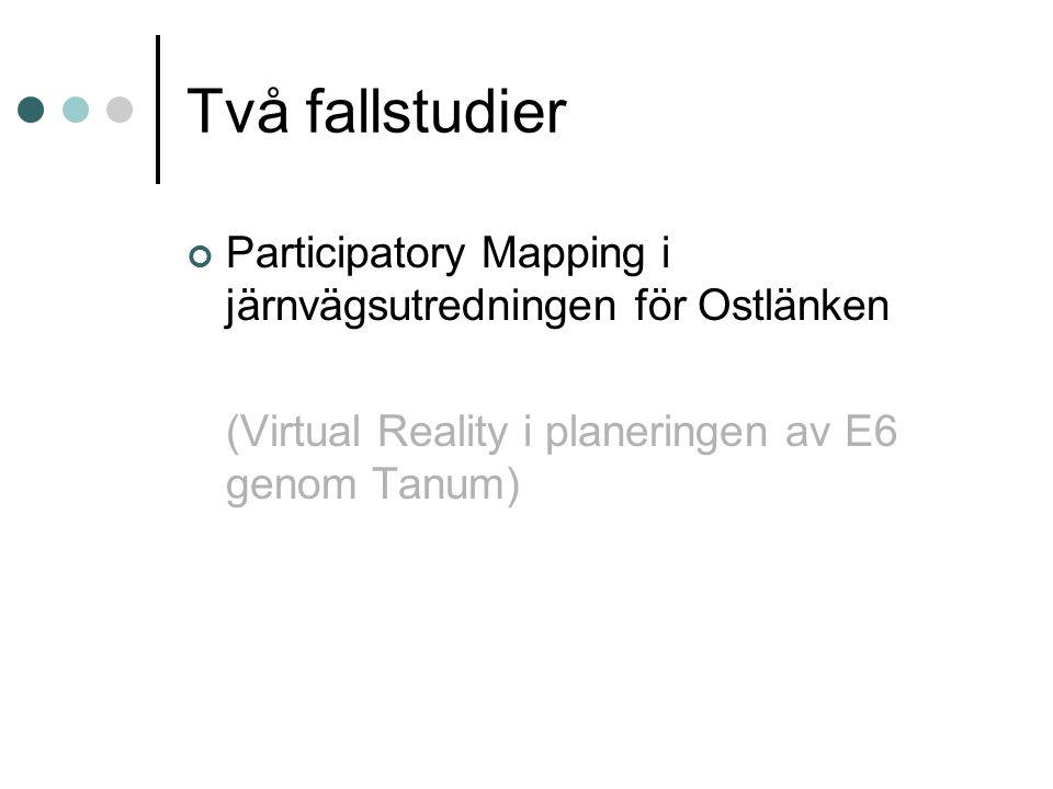 Två fallstudier Participatory Mapping i järnvägsutredningen för Ostlänken (Virtual Reality i planeringen av E6 genom Tanum)