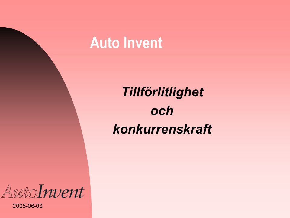 2005-06-03 Auto Invent Tillförlitlighet och konkurrenskraft