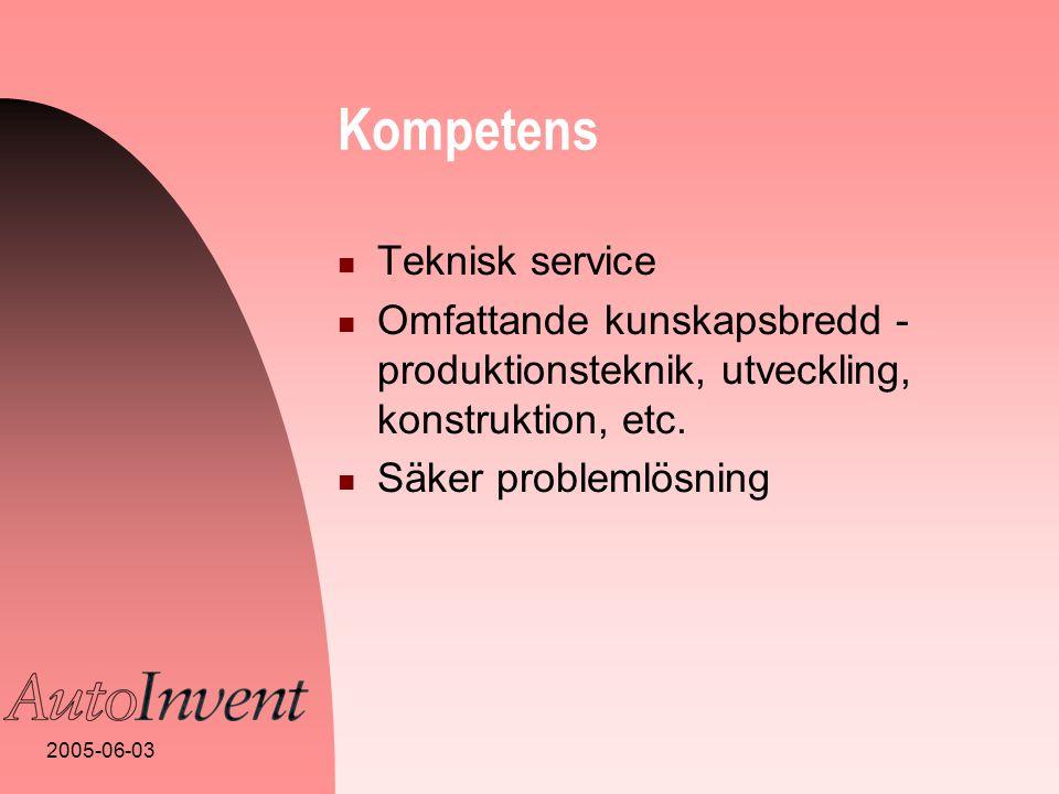 2005-06-03 Kompetens  Teknisk service  Omfattande kunskapsbredd - produktionsteknik, utveckling, konstruktion, etc.