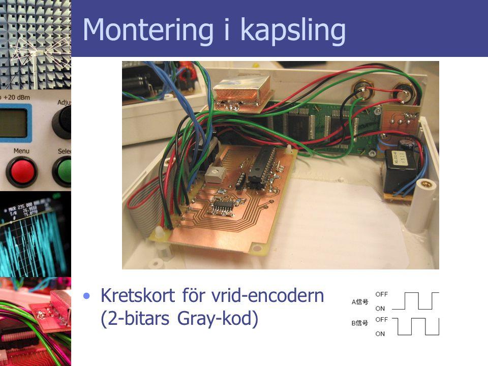 Montering i kapsling •Kretskort för vrid-encodern (2-bitars Gray-kod)