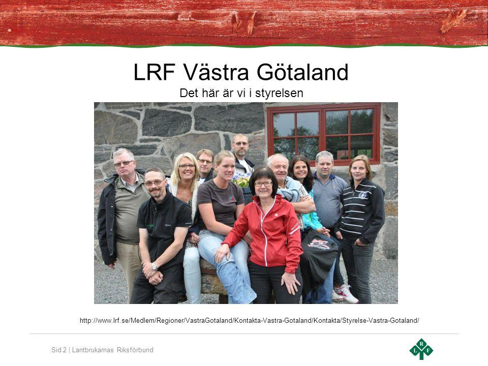 Sid 2 | Lantbrukarnas Riksförbund LRF Västra Götaland Det här är vi i styrelsen Mjölkrobot, det är melodin det! http://www.lrf.se/Medlem/Regioner/Vast