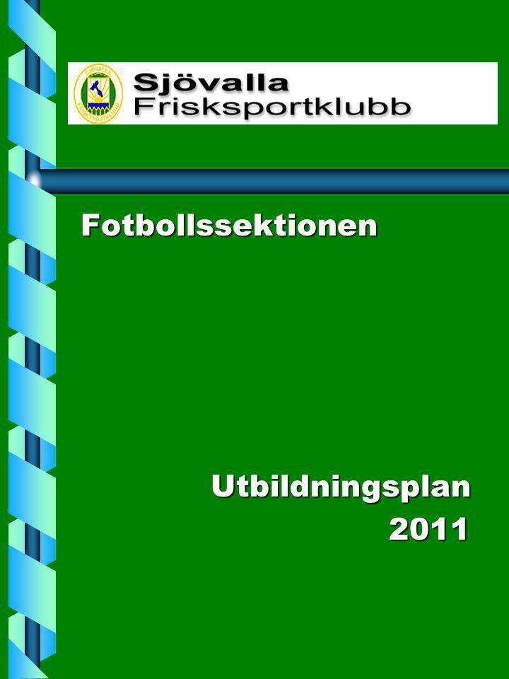 Fotbollssektionen Utbildningsplan Utbildningsplan 2011 2011