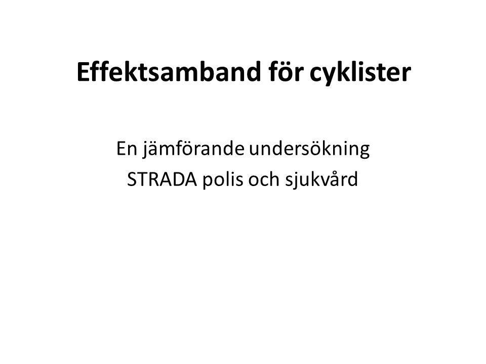 Effektsamband för cyklister En jämförande undersökning STRADA polis och sjukvård