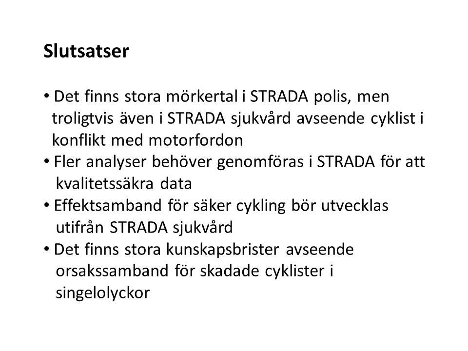 Slutsatser • Det finns stora mörkertal i STRADA polis, men troligtvis även i STRADA sjukvård avseende cyklist i konflikt med motorfordon • Fler analys