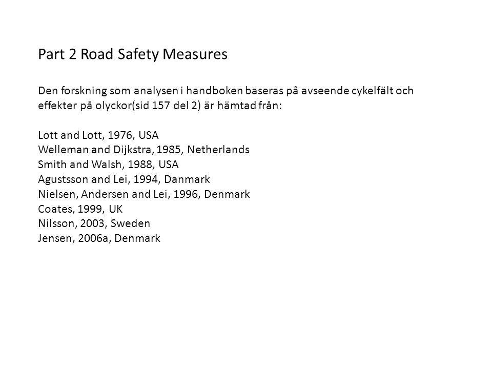 Part 2 Road Safety Measures Den forskning som analysen i handboken baseras på avseende cykelfält och effekter på olyckor(sid 157 del 2) är hämtad från