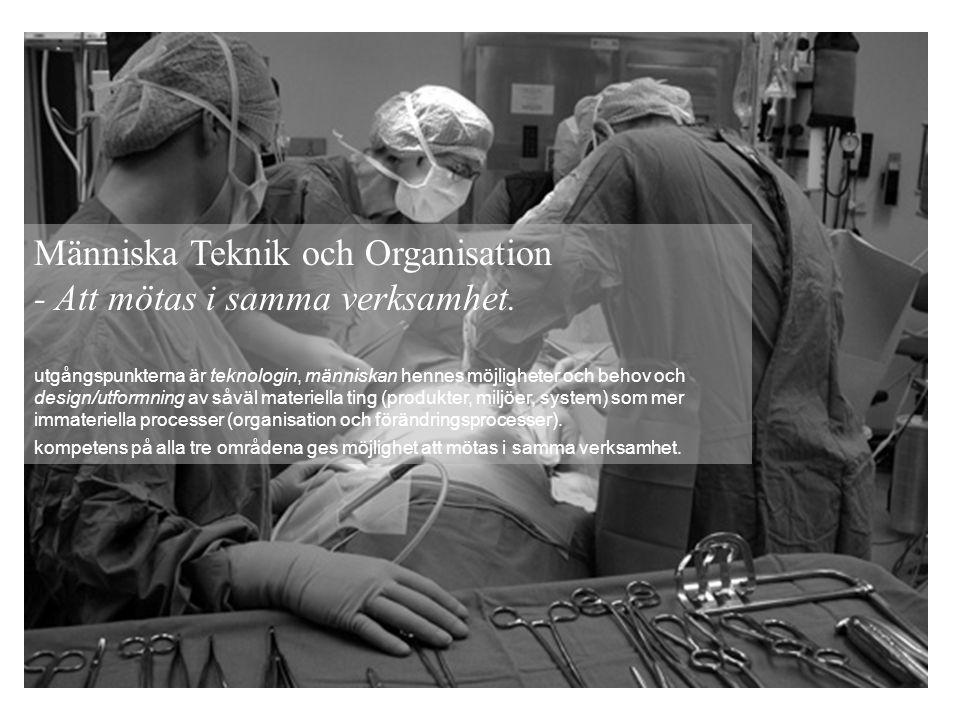 Människa Teknik och Organisation - Att mötas i samma verksamhet.