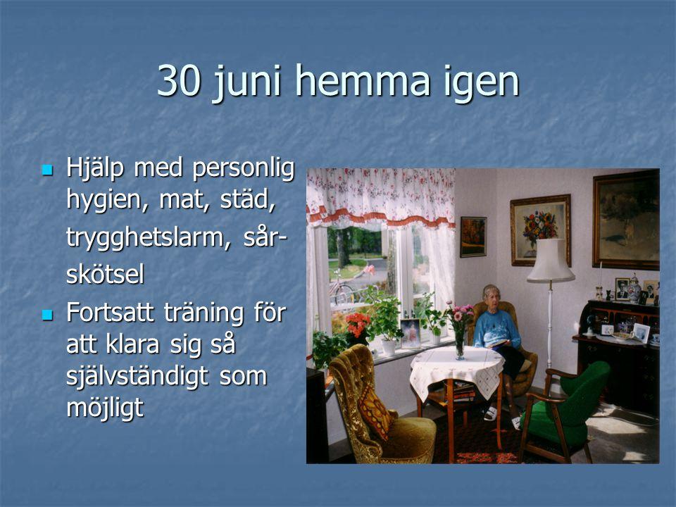 28 juni vårdplanering  Emma vill hem  Fortsatt rehabilitering i hemmet, hjälp av hemtjänst och hemsjukvården  Information vid utskrivning till berö