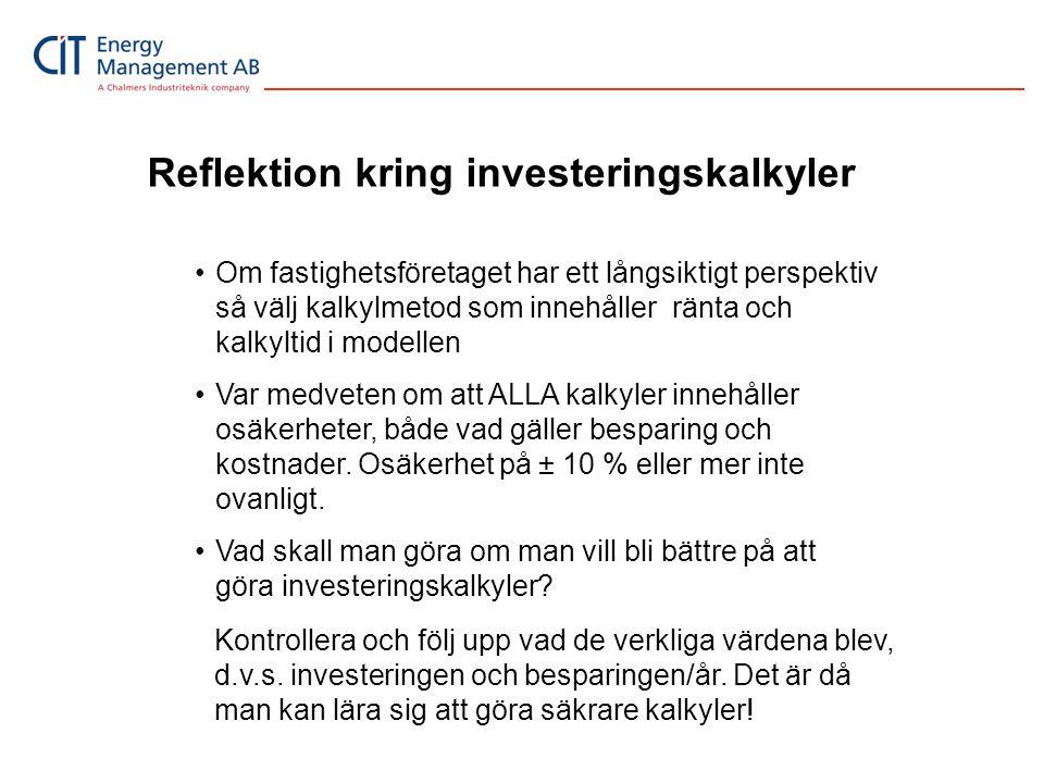 Reflektion kring investeringskalkyler •Om fastighetsföretaget har ett långsiktigt perspektiv så välj kalkylmetod som innehåller ränta och kalkyltid i