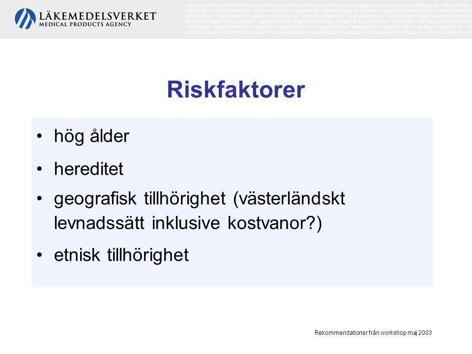Rekommendationer från workshop maj 2003 Ärftlighetens betydelse •Risken ökar med antalet drabbade nära släktingar och vid låg diagnosålder för dessa.