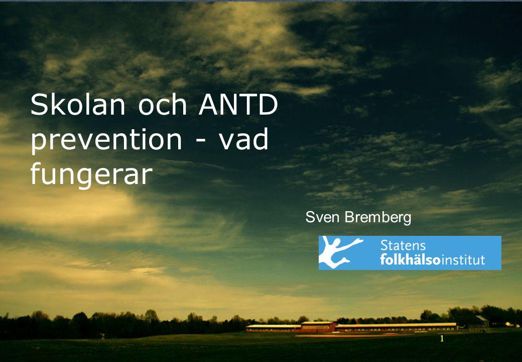 11 Skolan och ANTD prevention - vad fungerar Sven Bremberg
