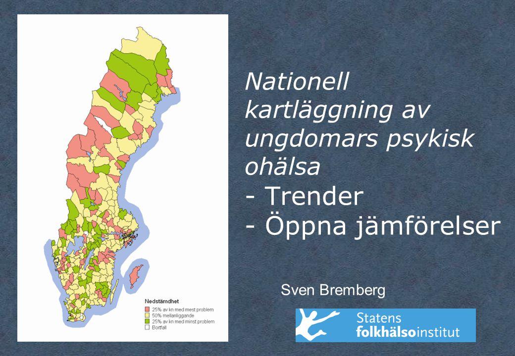 31 Nationell kartläggning av ungdomars psykisk ohälsa - Trender - Öppna jämförelser Sven Bremberg