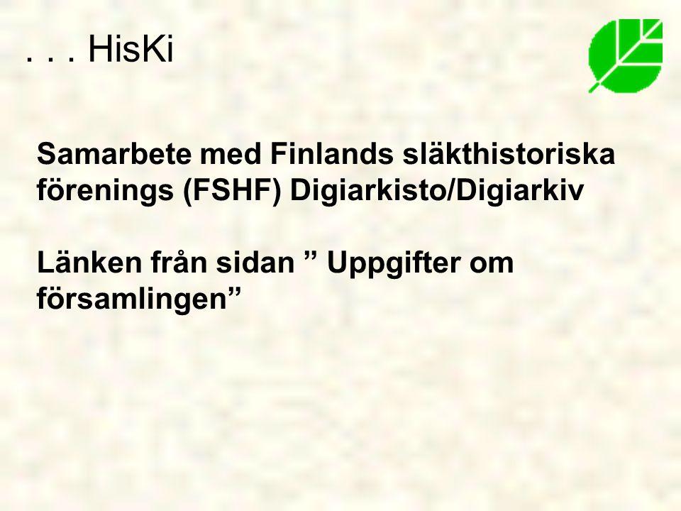 Samarbete med Finlands släkthistoriska förenings (FSHF) Digiarkisto/Digiarkiv Länken från sidan Uppgifter om församlingen ...