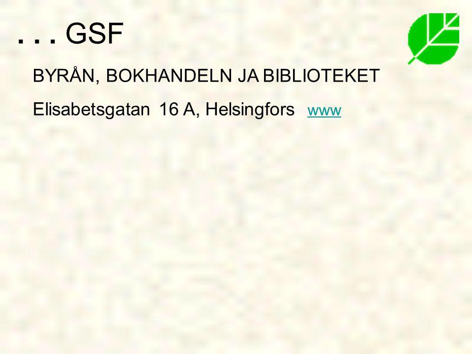BYRÅN, BOKHANDELN JA BIBLIOTEKET Elisabetsgatan 16 A, Helsingfors www www... GSF