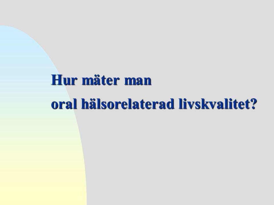 Hur mäter man oral hälsorelaterad livskvalitet?