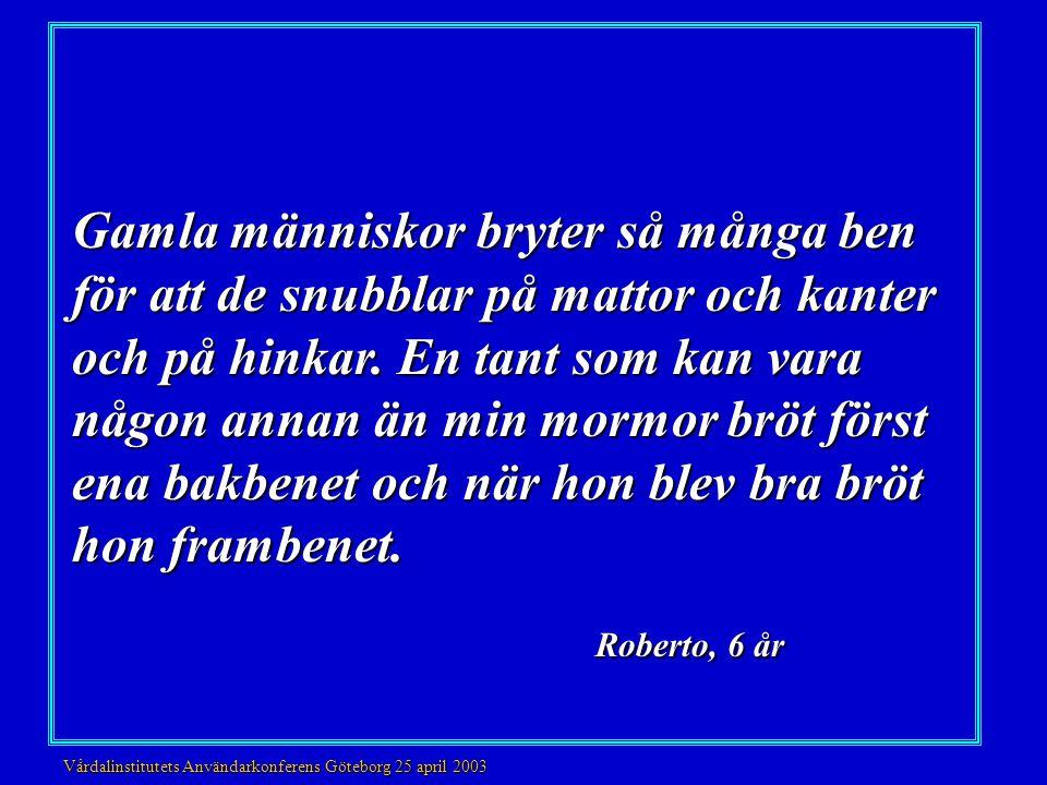Färgnamngivning Primärfärger lättast att identifiera Könsskillnad Synfunktionen avgörande Vårdalinstitutets Användarkonferens Göteborg 25 april 2003