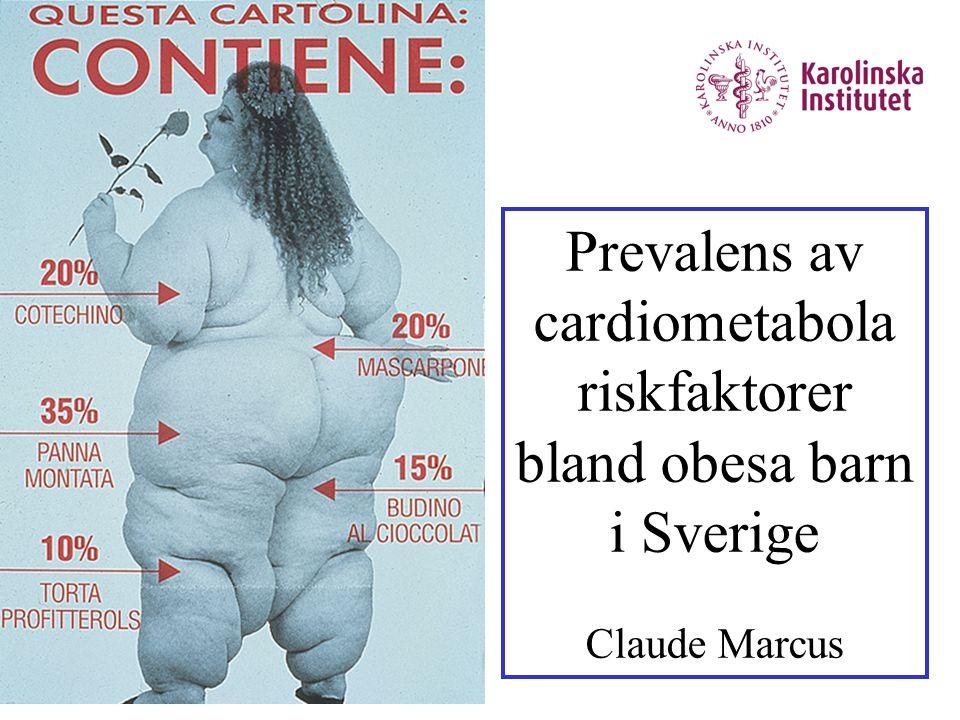 Början till metabolt syndrom bland barn med fetma vid 8 års ålder •Insulin resistens •Intima media förtjockning •Förhöjt blodtryck •Hyperlipidemi •Fettlever