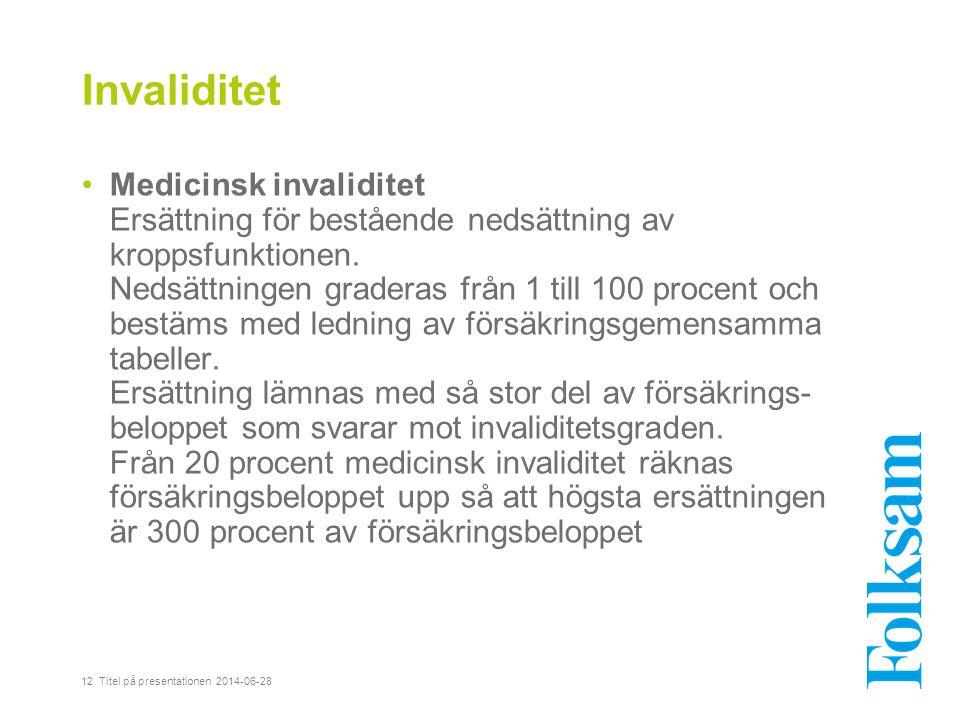Invaliditet •Medicinsk invaliditet Ersättning för bestående nedsättning av kroppsfunktionen. Nedsättningen graderas från 1 till 100 procent och bestäm