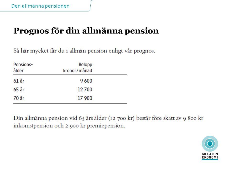 Den allmänna pensionen Prognos för din allmänna pension