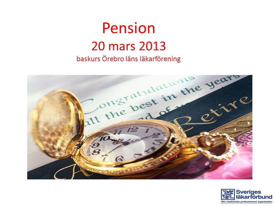 Pension 20 mars 2013 baskurs Örebro läns läkarförening