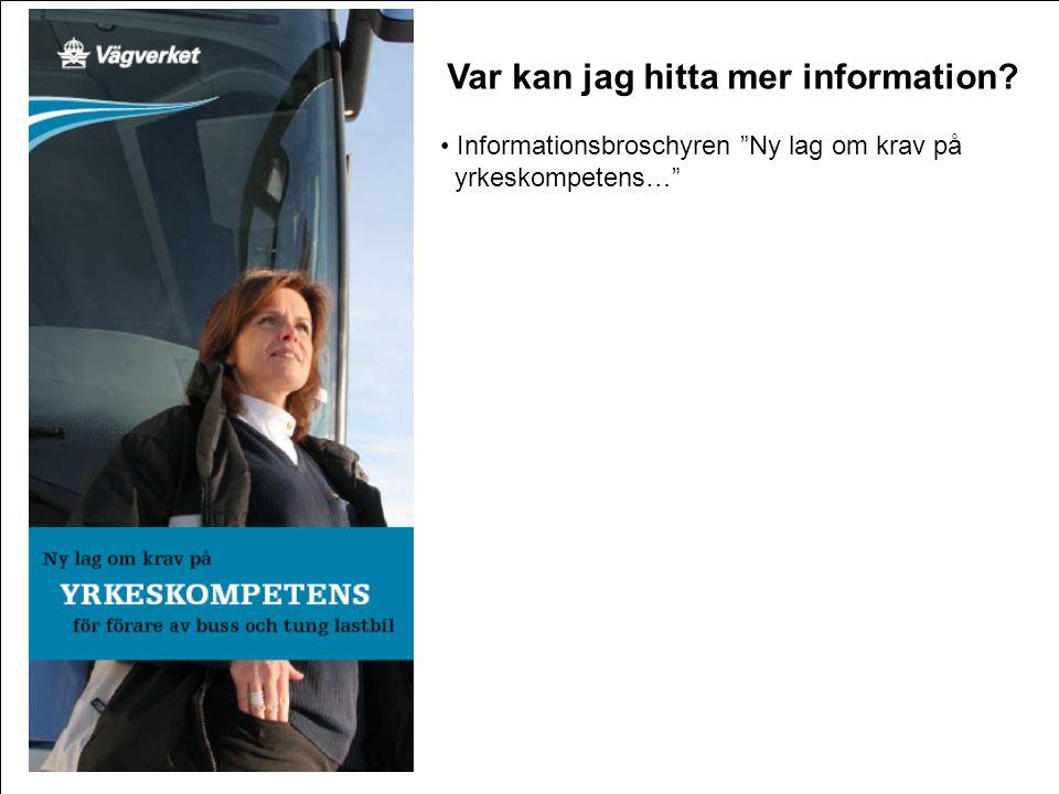 """Frågor • xx Var kan jag hitta mer information? • Informationsbroschyren """"Ny lag om krav på yrkeskompetens…"""""""